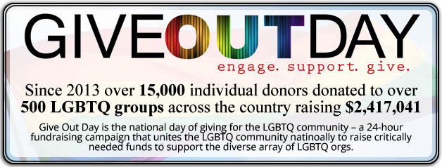 GiveOutDay - Since 2013: 15,000 donors, 500 LGTBQ groups, $2,417,041